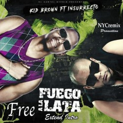 Fuego a la Lata - ( Kid Brown ft Insurrecto ) - ( By KzaEdits )- NYCremix - Dembow - Extend Intro - 127 bpm (Promosional).mp3